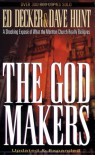 The God Makers: A Shocking Expose of What the Mormon Church Really Believes - Ed Decker;Dave Hunt