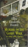 Murder on the Ghost Walk  - Ellen Elizabeth Hunter