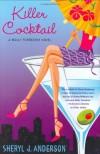 Killer Cocktail  - Sheryl J. Anderson