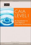 CAIA Level I: An Introduction to Core Topics in Alternative Investments - Mark J.P. Anson