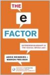 The E-Factor: Entrepreneurship in the Social Media Age - Adrie Reinders, Marion Freijsen, Roeland Reinders