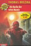 Die Rache der roten Mumie - Thomas Brezina
