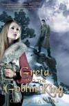 Greta and the Goblin King - Chloe Jacobs