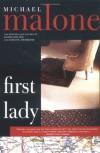 First Lady - Michael Malone