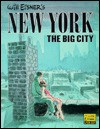 Will Eisner's New York, the Big City - Will Eisner