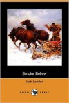Smoke Bellew (Dodo Press) - Jack London
