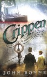 Crippen: A Novel of Murder - John Boyne