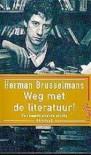 Weg met de literatuur! - Herman Brusselmans