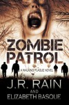 Zombie Patrol (Walking Plague, #1) - J.R. Rain,  Elizabeth Basque