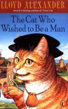 The Cat Who Wished to Be a Man (Anytime Book) - Lloyd Alexander