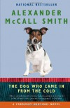 The Dog Who Came in from the Cold: A Corduroy Mansions Novel (2) - Alexander McCall Smith