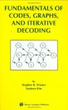 Fundamentals Of Codes, Graphs, And Iterative Decoding - Stephen B. Wicker