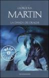 La danza dei draghi (Le Cronache del Ghiaccio e del Fuoco, #11) - George R.R. Martin