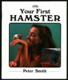 Your First Hamster (Your First Series) - Peter Smith