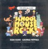 Schoolhouse Rock!: The Official Guide - Tom Yohe;George Newall