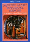 Medieval and Early Renaissance Medicine: An Introduction to Knowledge and Practice - Nancy G. Siraisi