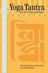 Yoga Tantra: Paths To Magical Feats - Dalai Lama XIV, Tsongkhapa, Jeffrey Hopkins, Kevin A. Vose, Steven N. Weinberger