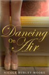 Dancing On Air - Nicole Hurley-Moore
