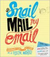 Snail Mail My Email: Handwritten Letters in a Digital World - Ivan Cash