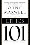 Ethics 101: What Every Leader Needs To Know (101 Series) - John C. Maxwell