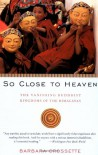 So Close to Heaven: The Vanishing Buddhist Kingdoms of the Himalayas - Barbara Crossette