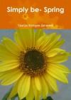Simply Be- Spring - Sheila Keegan Groome