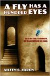 A Fly Has A Hundred Eyes - Aileen Baron BARON
