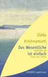 Das Wesentliche Ist Einfach Antworten Auf Fragen Des Lebens - Jiddu Krishnamurti