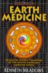 Earth Medicine: Revealing Hidden Teachings of the Native American Medicine Wheel (Earth Quest) - Kenneth Meadows
