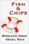 Fish & Chips  - Madeleine Urban, Abigail Roux