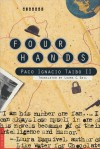 Four Hands: A Novel - Paco Ignacio Taibo II, Laura C. Dail