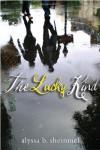 The Lucky Kind - Alyssa B. Sheinmel