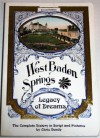 West Baden Springs/ Legacy of Dreams / Complete History in Script and Pictures. - Chris Bundy