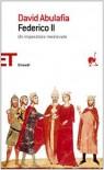 Federico II. Un imperatore medievale - David Abulafia, Gianluigi Mainardi