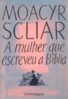 Mulher Que Escreveu A Biblia (Edicao de Bolso) (Em Portugues do Brasil) - Moacyr Scliar