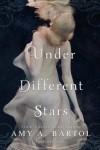 Under Different Stars  - Amy A. Bartol
