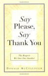 Say Please, Say Thank You - Donald McCullough