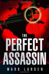 Perfect Assassin - Ward Larsen