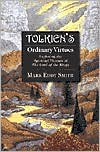 Tolkien's Ordinary Virtues : Exploring the Spiritual Themes of the Lord of the Rings - Mark Eddy Smith