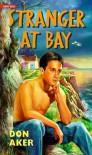 Stranger at Bay - Don Aker