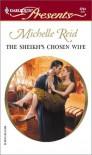The Sheikh's Chosen Wife - Michelle Reid