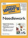 The Complete Idiot's Guide to Needlework - Mary Ann Young