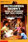 Encyclopedia Brown's Book Of Strange But True Crimes (An Apple Paperback) - 'Donald J. Sobol',  'Rose Sobol'