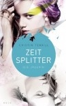 Zeitsplitter - Die Jägerin (All Our Yesterdays #1) - Cristin Terrill