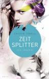 Zeitsplitter - Die Jägerin (All Our Yesterdays #1) - Cristin Terrill
