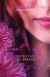 Betrayals in Spring  - Trisha Leigh