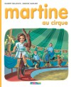 Martine au cirque - Marcel Marlier, Gilbert Delahaye