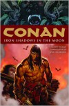 Conan, Volume 10: Iron Shadows in the Moon - Tomas Giorello,  Timothy Truman