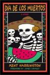 Dia de Los Muertos - Kent Harrington, James Crumley
