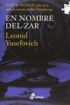EN NOMBRE DEL ZAR (I) - Leonid YUSEFOVICH